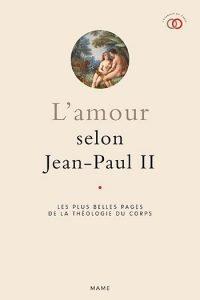 L'amour selon Jean-Paul II
