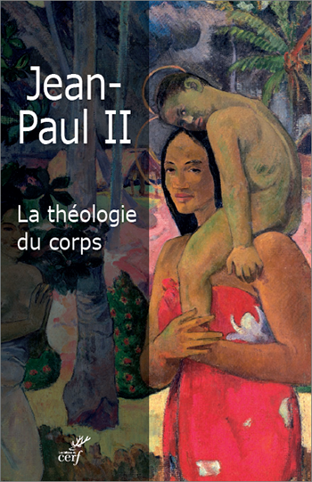 La théologie du corps, l'amour humain dans le plan divin