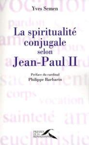 La spiritualité conjugale selon Jean-Paul II