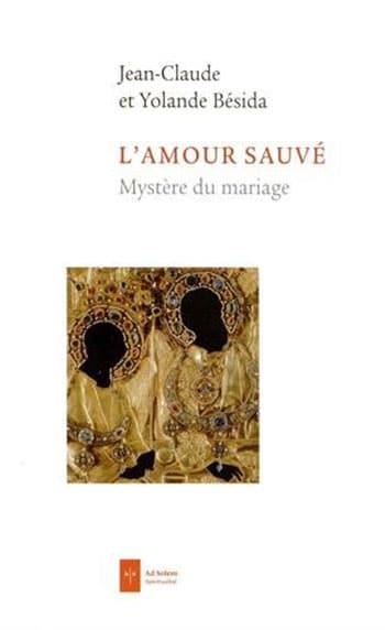 L'amour sauvé, mystère du mariage